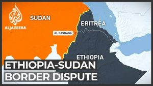 Sudan Ethiopia Border Dispute
