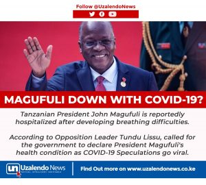 Rumors of Magufuli Being Down with COVID-19 Spread - Photo Trendsmap
